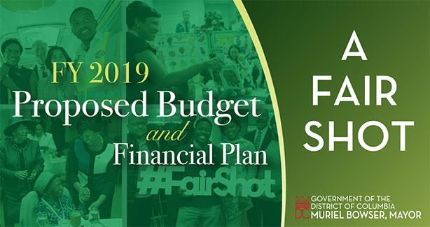 Mayor Bowser Releases Proposed FY 2019 'A Fair Shot' Budget